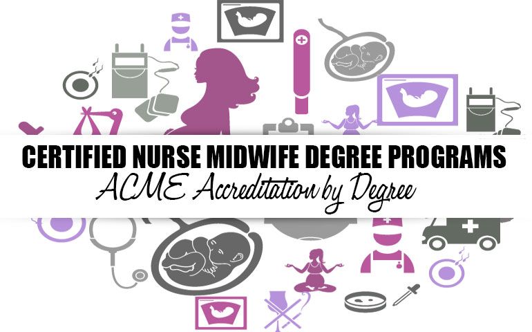 Accredited Nurse Midwife Programs By Degree Acme Accredited