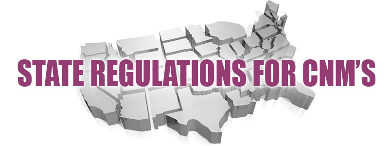 Practicing CNM regulations by state